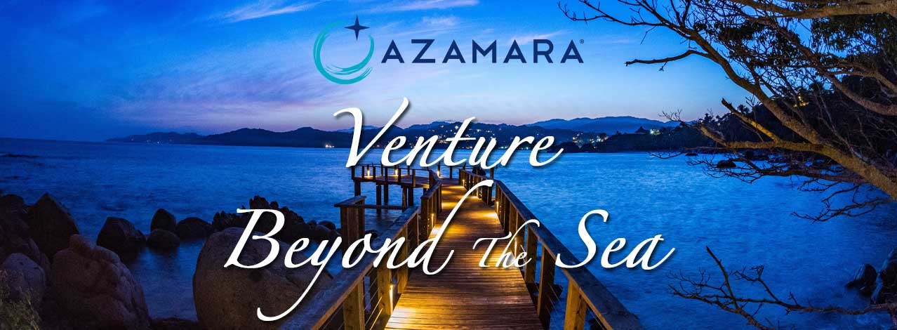 Distinctive Travels Group Azamara the Venture Beyond the Sea